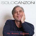 Solo Canzoni Un Nuovo Giorno Cover Single